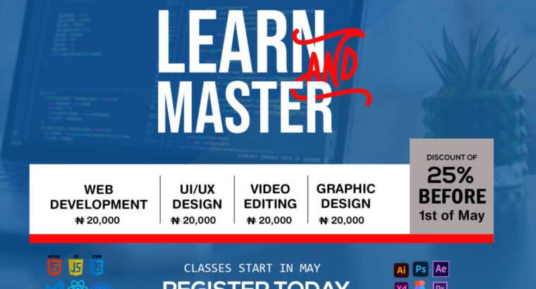 LEARN AND MASTER: WEB DEVELOPMENT, UI & UX DESIGN